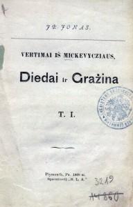 13 pav. Mickiewicz, Adam. Vertimai iš Mickevycziaus / [lietuviškai sutaisė] Jr. Jonas (Plymouth, 1899).