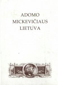 """2 pav. """"Adomo Mickevičiaus Lietuva"""" (straipsnių rinkinys, Kaunas, 1999)."""