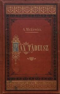 """26 pav. Mickiewicz, Adam. """"Pan Tadeusz, czyli Ostatni zajazd na Litwie""""  (Warszawa, 1898)."""