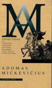"""30 pav. Mickiewicz, Adam. """"Konradas Valenrodas : lietuvių ir prūsų žygių istorinė sakmė"""" (Vilnius, 1998)."""