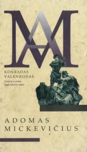 """31 pav. 32.Mickiewicz, Adam. """"Ponas Tadas, arba, Paskutinis antpuolis Lietuvoje : bajorų nuotykiai iš 1811 ir 1812 metų dvylikoje eiliuotų knygų"""" (Vilnius, 1998)."""