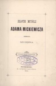 24 pav. Mickiewicz, Adam. Złote myśli Adama Mickiewicza. -Petersburg, 1895.