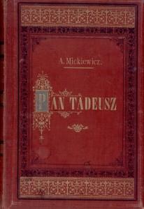 25 pav. Mickiewicz, Adam. Pan Tadeusz, czyli Ostatni zajazd na Litwie. - Warszawa, 1898.
